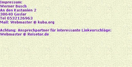 Impressum: Werner Busch, An den Kastanien 2, 38640 Goslar, Webmaster @ kuba . org